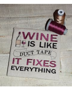 Wine is like Duct Tape it fixes everything 2.0 Embroidery Design